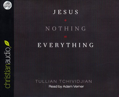 Jesus + Nothing = Everything - unabridged audiobook on   -     Narrated By: Adam Verner     By: Tullian Tchividjian
