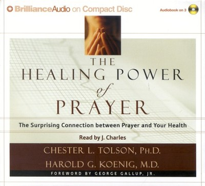 The Healing Power of Prayer        - Audiobook on CD          -     Narrated By: J. Charles     By: Chester Tolson Ph.D.