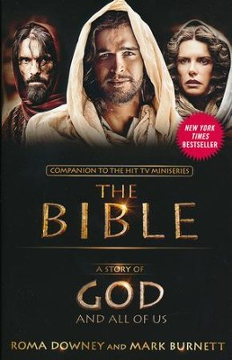 A Story of God and All of Us: A Novel Based on the Epic TV Miniseries The Bible  -     By: Roma Downey, Mark Burnett