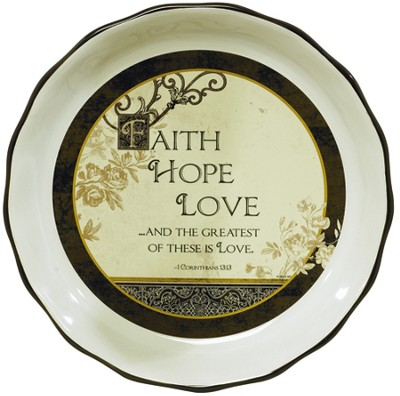 Faith, Hope, Love Pie Plate   -