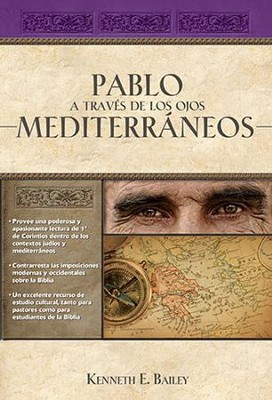 Pablo a Traves de Los Ojos Mediterraneos (Paul Through Meditarranean Eyes)  -     By: Kenneth E. Bailey