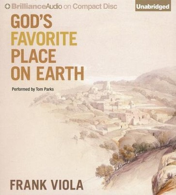God's Favorite Place on Earth - unabridged audiobook on CD  -     Narrated By: Tom Parks     By: Frank Viola