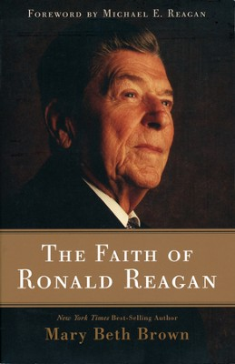 The Faith of Ronald Reagan - Slightly Imperfect  -     By: Mary Beth Brown