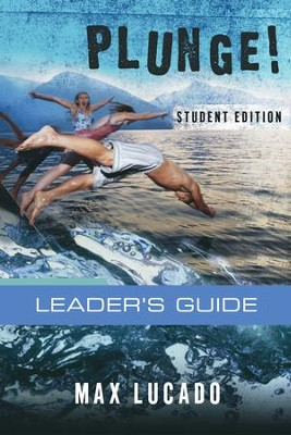 Plunge!: Come Thirsty Student Edition Leader's Guide - eBook  -     By: Max Lucado