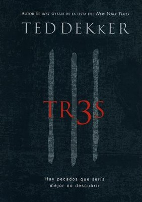 Tr3s  (Thr3e)  -     By: Ted Dekker