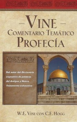 Comentario Temático Vine: Profecía  (Vine's Topical Commentary: Prophecy)  -     By: W.E. Vine