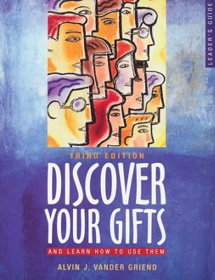 Discover Your Gifts and Learn How to Use Them: Leader's Guide, Third Edition 0003Leader's Guide  -     By: Alvin J. Vander Griend