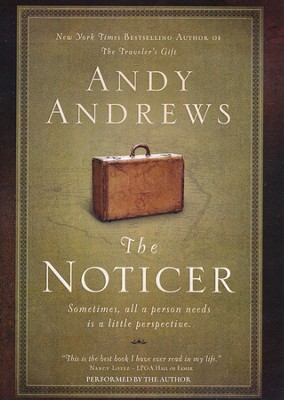 The Noticer:: Sometimes, all a person needs is a little perspective - unabridged audiobook on MP3-CD  -     Narrated By: Andy Andrews     By: Andy Andrews