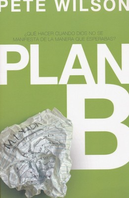 Plan B  (Spanish Edition)  -     By: Pete Wilson