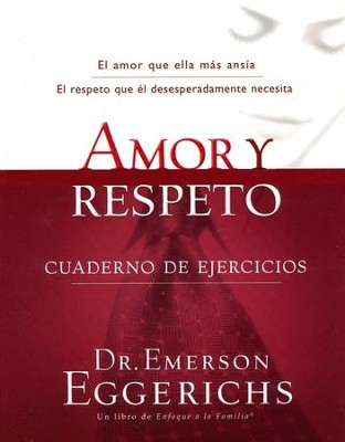 Amor Y Respeto - Cuaderno De Ejercicios: Love and Respect - Workbook - Slightly Imperfect  -     By: Emerson Eggerichs