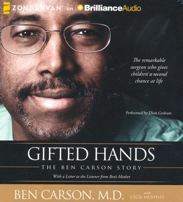 Gifted Hands: The Ben Carson Story - unabridged audiobook on CD  -     Narrated By: Dion Graham     By: Ben Carson M.D., Cecil Murphey
