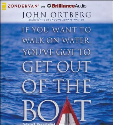 If You Want to Walk on Water, You've Got to Get Out of the Boat - unabridged audiobook on CD  -     By: John Ortberg