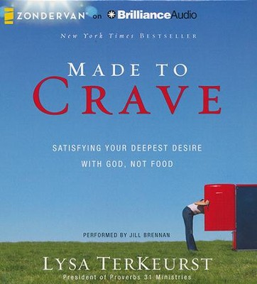 Made to Crave: Satisfying Your Deepest Desire with God, Not Food Unabridged Audiobook CD  -     By: Lysa TerKeurst, Jill Brennan