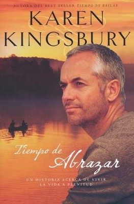Tiempo de Abrazar  (A Time to Embrace)  -     By: Karen Kingsbury