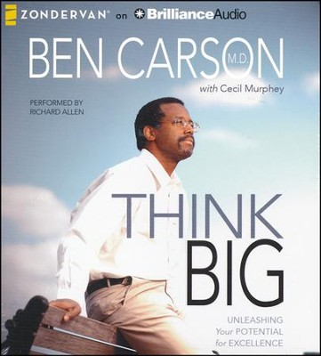 Think Big: Unleashing Your Potential for Excellence - unabridged audiobook on CD  -     Narrated By: Richard Allen     By: Ben Carson M.D., Cecil Murphey