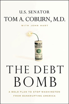 The Debt Bomb   -     By: Tom Coburn M.D.