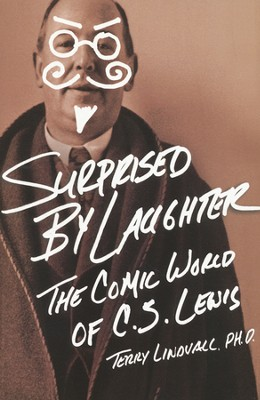 Surprised by Laughter: The Comic World of C.S. Lewis   -     By: Terry Lindvall