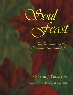 Soul Feast   -     By: Marjorie J. Thompson