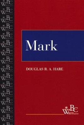 Westminister Bible Companion: Mark   -     By: Douglas R.A. Hare