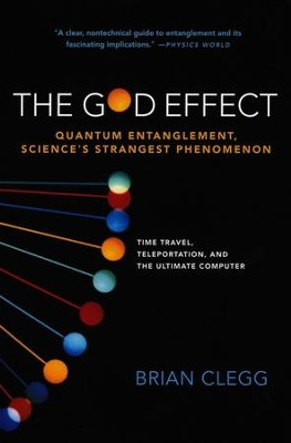 The God Effect: Quantum Entanglement, Science's Strangest Phenomenon  -     By: Brian Clegg