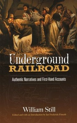 The Underground Railroad  -     By: William Still
