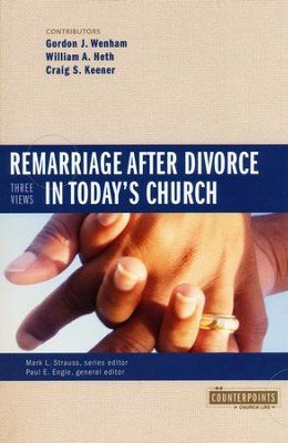 Remarriage After Divorce in Today's Church: 3 Views   -     Edited By: Paul E. Engle, Mark L. Strauss     By: Edited by Paul E. Engle & Mark L. Strauss