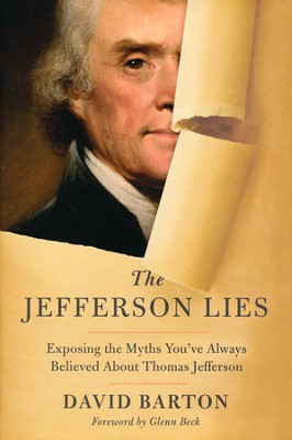 Jefferson Lies: Exposing the Myths You've Always Believed About Thomas Jefferson  -     By: David Barton