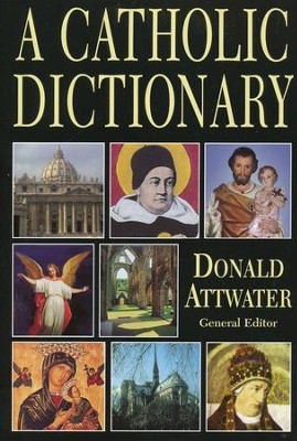 Catholic Dictionary  -     By: Donald Attwater