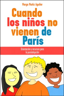 Cuando Los Ninos No Vienen De Paris, When Children Don't Come From Paris  -     By: Marga Muniz