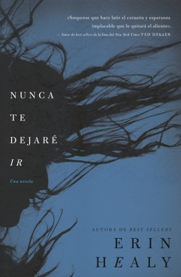 Nunca Te Dejaré Ir  (I Will Never Let You Go)  -     By: Erin Healy