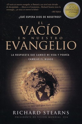 El Vacío en Nuestro Evangelio  (The Hole in Our Gospel)  -     By: Richard Stearns