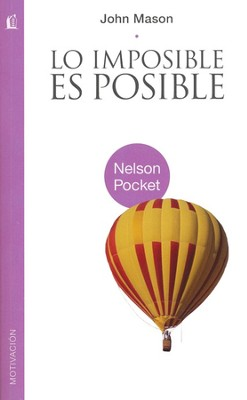 Lo imposible Es Posible  (The Impossible Is Possible)  -     By: John L. Mason