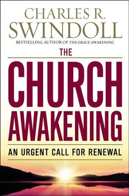 The Church Awakening: An Urgent Call for Renewal  -     By: Charles R. Swindoll