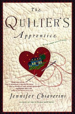 The Quilter's Apprentise, An Elm Creek Quilts Novel   -     By: Jennifer Chiaverini