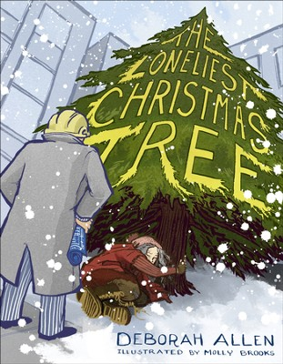 The Loneliest Christmas Tree  -     By: Deborah Allen