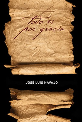 Todo Es Por Gracia  (All By Grace)  -     By: Jose Navajo