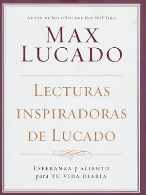 Lecturas Inspiradoras de Lucado  (The Lucado Inspirational Reader)  -     By: Max Lucado