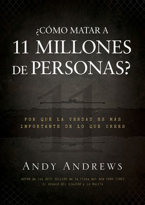 ¿Cómo Matar a 11 Millones de Personas?  (How Do You Kill 11 Million People?)  -     By: Andy Andrews