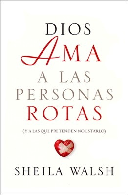 Dios Ama a las Personas Rotas  (God Loves Broken People)  -     By: Sheila Walsh