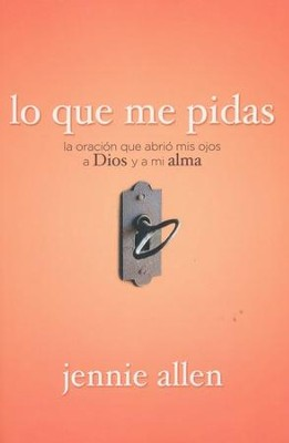 Lo Que Me Pidas  (Anything)  -     By: Jennie Allen