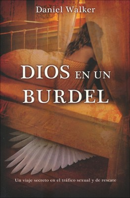 Dios en un Burdel  (God in a Brothel)  -     By: Daniel Walker