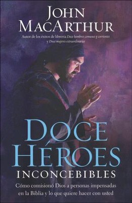Doce Héroes Inconcebibles  (Twelve Unlikely Heroes) - Slightly Imperfect  -     By: John MacArthur