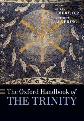 The Oxford Handbook of the Trinity  -     By: Gilles Emery, Matthew Levering