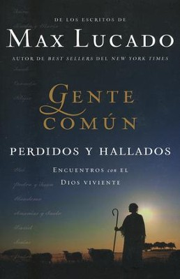 Gente Común: Perdidos y Hallados  (Cast of Characters: Lost and Found)  -     By: Max Lucado
