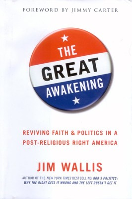 The Great Awakening: Reviving Faith & Politics in a Post-Religious Right America  -     By: Jim Wallis