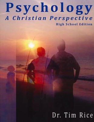 Psychology: A Christian Perspective, High School Edition  -     By: Tim Rice