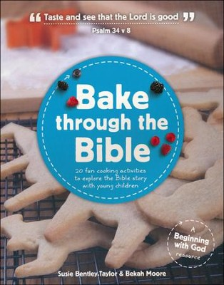 Bake Through the Bible  -     By: Susie Bentley-Taylor & Bekah Moore