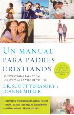 Un Manual para Padres Cristianos  (The Christian Parenting Handbook)  -     By: Dr. Scott Turansky