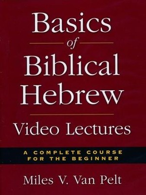 Basics of Biblical Hebrew (36 Sessions)   [Video Download] -     By: Miles V. Van Pelt