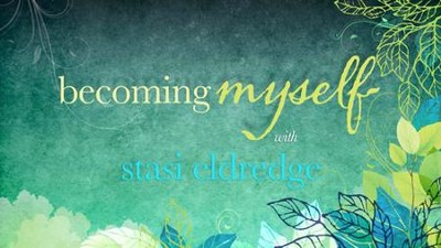Becoming Myself, All 8 Sessions Bundle   [Video Download] -     By: Stasi Eldredge